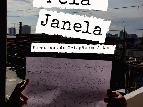 Lançamento!!! EBOOK Pela Janela - percursos de criação em artes.