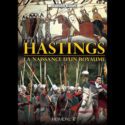 HASTINGS - La naissance d'un royaume - Damien Bouet