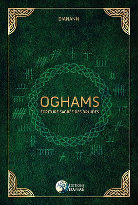 Oghams : Ecriture sacrée des druides - Dianann