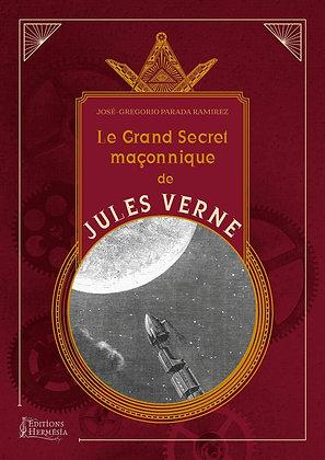 Le grand secret maçonnique de Jules Verne - José Gregorio Parada-Ramirez