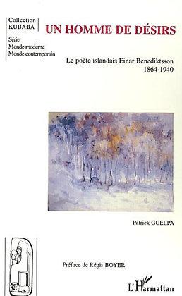 UN HOMME DE DÉSIRS - Le poète islandais Einar Benediktsson - Patrick Guelpa