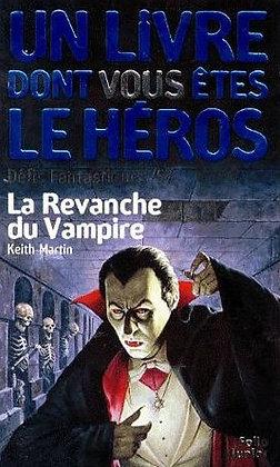 La Revanche du Vampire - Un livre dont vous êtes le héros