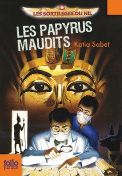 Les papyrus maudits - Katia Sabet