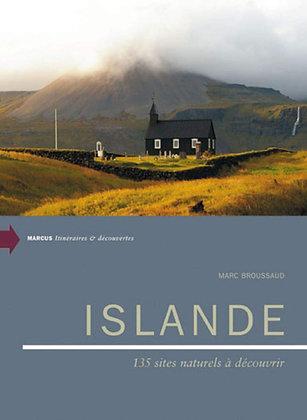 Islande : 135 sites naturels à découvrir - Marc Broussaud