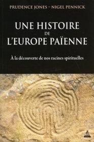 Une histoire de l'Europe païenne - Nigel PENNICK, Prudence JONES