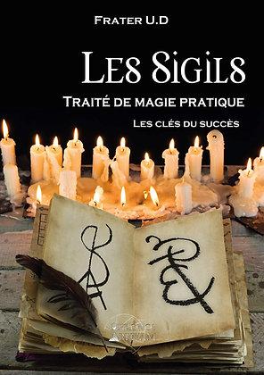 Les Sigils : traité de magie pratique: Les clés du succès - Frater U.D