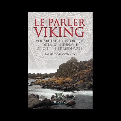 LE PARLER VIKING Vocabulaire historique de la Scandinavie ancienne et médiéval