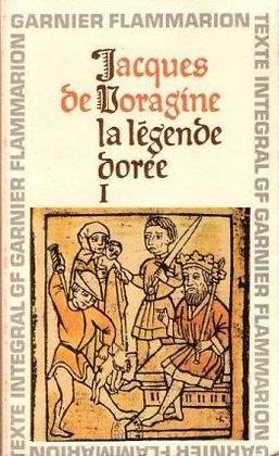 Jacques de Voragine - La légende dorée I