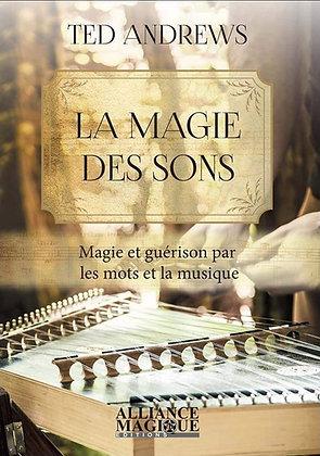 La magie des sons: Magie et guérison par les mots et la musique -  Ted Andrews