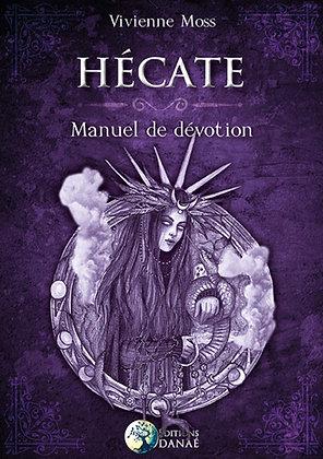 Hécate, manuel de dévotion - Vivienne Moss