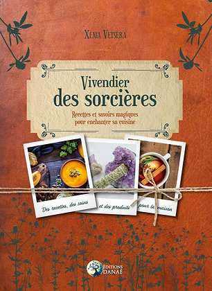 Vivendier des sorcières: Recettes et savoirs magiques pour enchanter sa cuisine