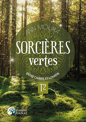 Sorcières vertes - T2. Entre ombre et lumière - Ann Moura Ann Moura