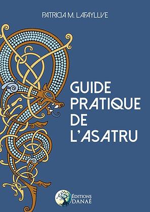 Guide pratique de l'Asatru - Patricia M. Lafayllve