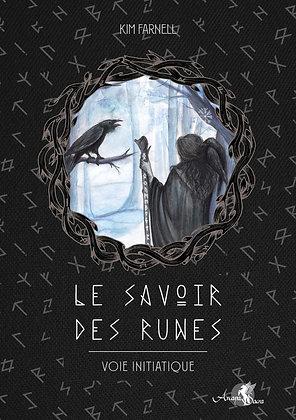 Le Savoir des runes. Voie initiatique - Kim Farnell