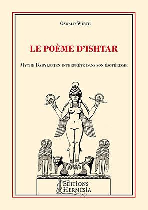 Le Poème d'Ishtar: mythe babylonien interprété dans son ésotérisme par Oswald Wi