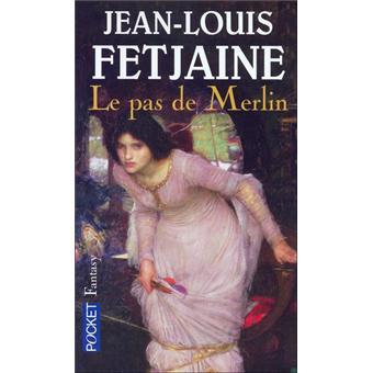 Le pas de Merlin - Jean-Louis Fetjaine