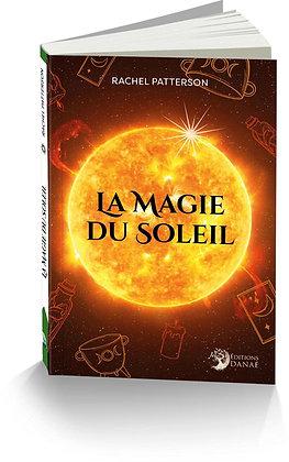 La Magie du Soleil - Rachel Patterson