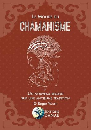 Le Monde du chamanisme: Un nouveau regard sur une ancienne tradition - Roger Wal