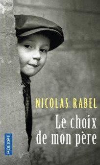 Le Choix de mon père - Nicolas Rabel