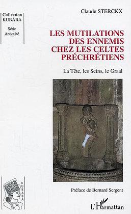 LES MUTILATIONS DES ENNEMIS CHEZ LES CELTES PRÉCHRÉTIENS - Claude Sterckx