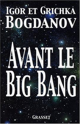 Avant le Big Bang - Igor et Grichka Bogdanov