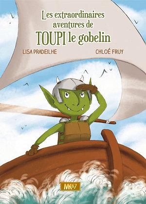 Les extraordinaires aventures de Toupi le gobelin - Lisa Pradeilhe et Chloé Fruy