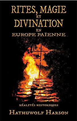 Rites, Magie et Divination en Europe Païenne - Hathuwolf Harson