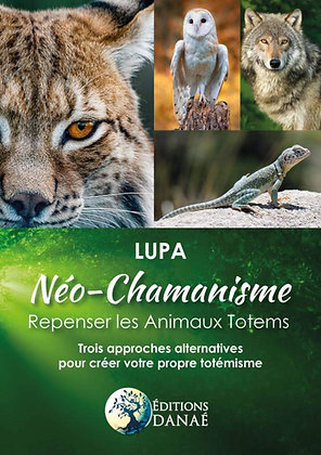 Néo-Chamanisme : repenser les animaux totems - Lupa