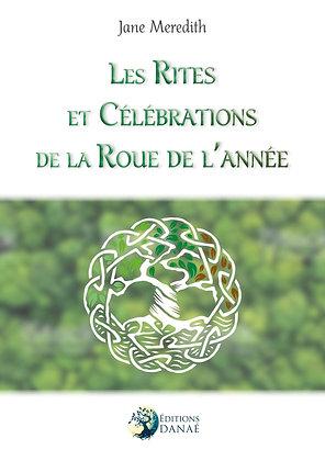 Les Rites et Célébrations de la Roue de l'année - Jane Meredith