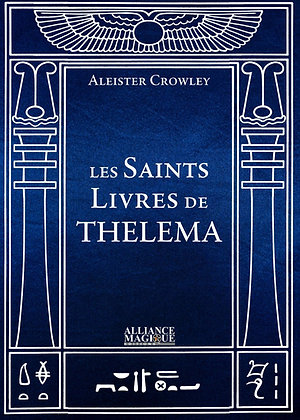 Les Saints Livres de Thelema - Alesteir Crowley