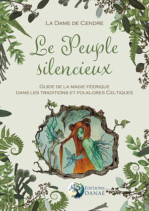 Le Peuple silencieux: Guide de la magie féerique dans les traditions celtiques