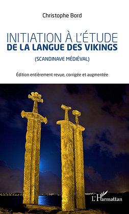 INITIATION À L'ÉTUDE LA LANGUE DES VIKINGS - Christophe Bord