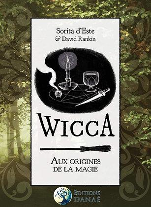 Wicca : aux origines de la magie - Sorita d'Este