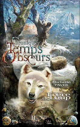 Chroniques des Temps Obscurs - Tome 1 - Frère de Loup