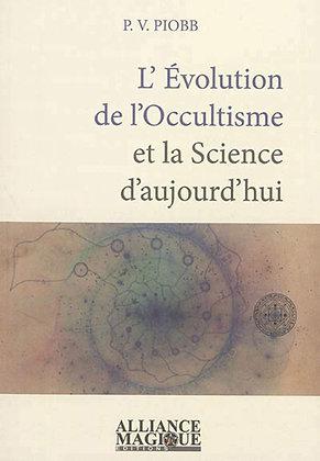 L'évolution de l'occultisme et la science d'aujourd'hui -  Pierre Vincenti Piobb