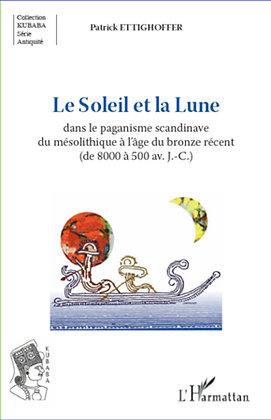 LE SOLEIL ET LA LUNE DANS LE PAGANISME SCANDINAVE - Patrick Ettighoffer