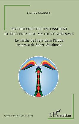 PSYCHOLOGIE DE L'INCONSCIENT ET DIEU FREYR DU MYTHE SCANDINAVE - Charles Marsel