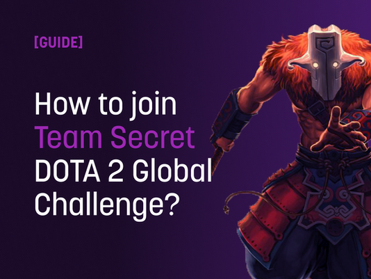 How to join Team Secret DOTA 2 Global Challenge?