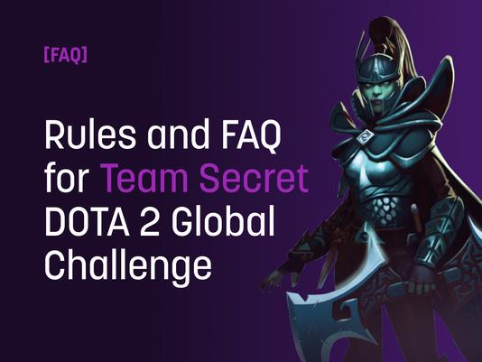 FAQ & Rules for Team Secret DOTA 2 Global Challenge