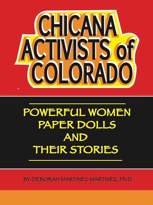 Chicana Activists of Colorado: Powerful Women Paper Dolls and Their Stories