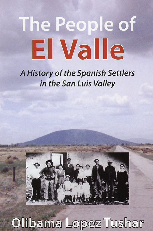 The People of El Valle: A History of the Spanish Settlers in the San Luis Valley