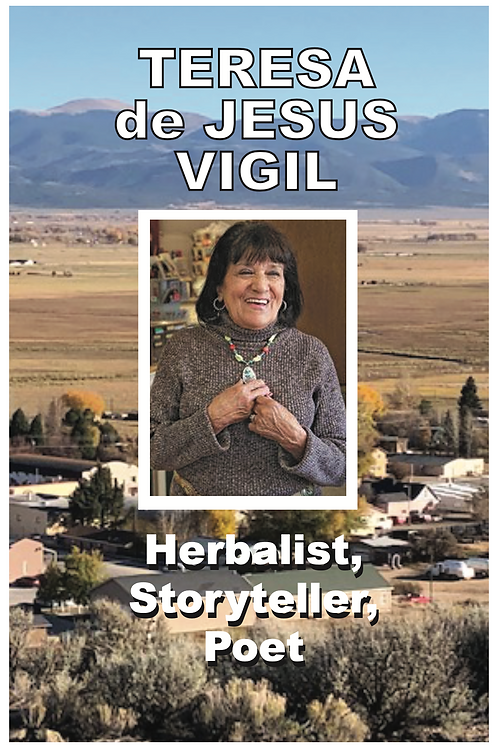 Teresa de Jesus Vigil: Herbalist, Storyteller, Poet