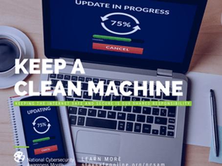 Keep a Clean Machine #CyberAware