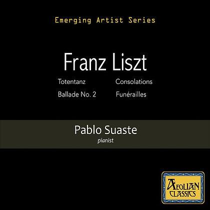 Liszt Piano Works - Pablo Suaste