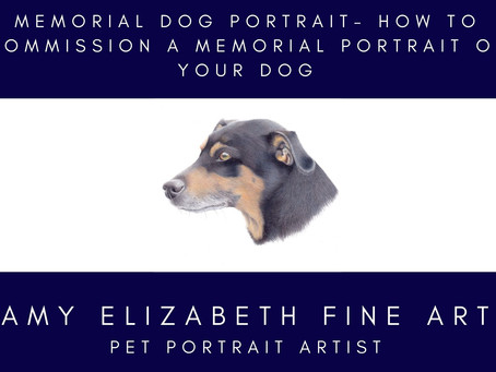 Memorial Dog Portrait- How to Commission a Memorial Portrait of Your Dog