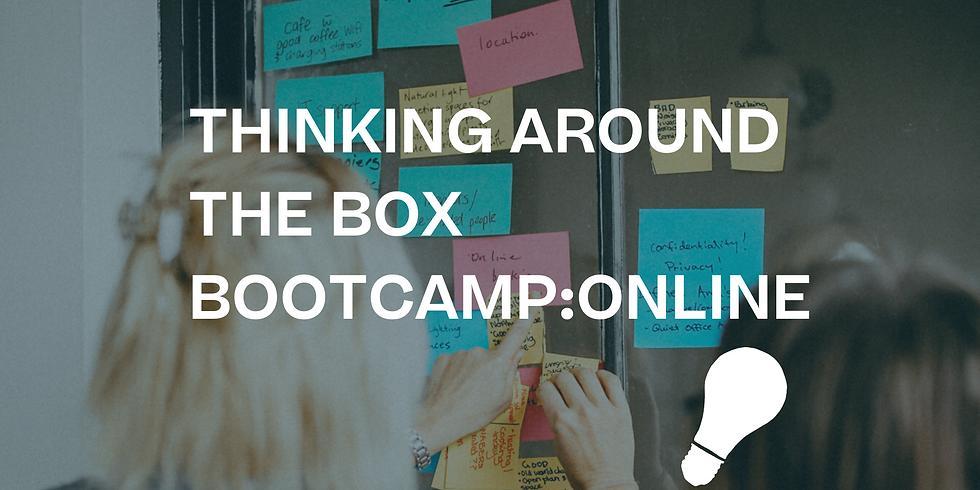Thinking around the box bootcamp: ONLINE!