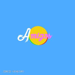 """Joaco Venegas presenta """"Amigos"""""""