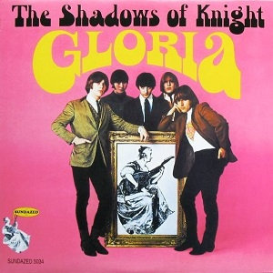 "THE SHADOWS OF KNIGHT ""GLORIA"""