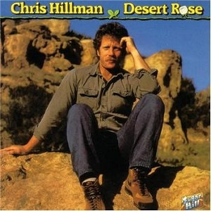 "CHRIS HILLMAN ""DESERT ROSE"""