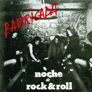 "BARRICADA ""NOCHE DE ROCK & ROLL"""